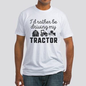 I'd Rather Be Driving My Tractor Fitted T-Shirt