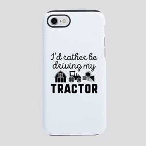 I'd Rather Be Driving My Tractor iPhone 7 Tough Ca