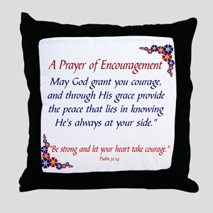 A PRAYER OF ENCOURAGEMENT... Throw Pillow