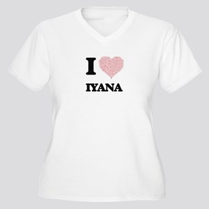 I love Iyana (heart made from wo Plus Size T-Shirt