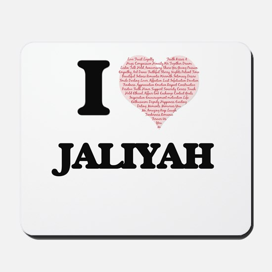I love Jaliyah (heart made from words) d Mousepad