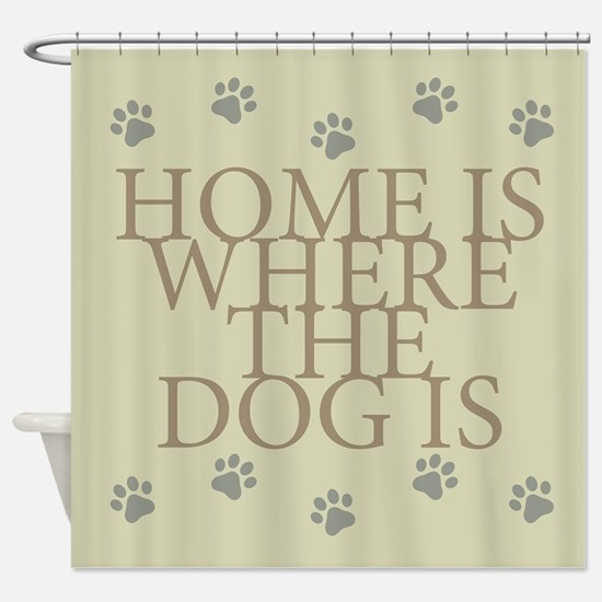 Home Is Where The Dog Shower Curtain