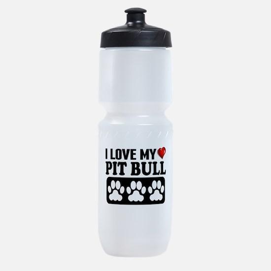 I Love My Pit Bull Sports Bottle