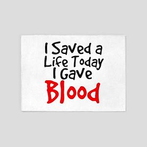 I saved a life today I gave Blood 5'x7'Area Rug
