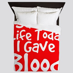 I saved a life today I gave Blood Queen Duvet