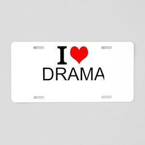 I Love Drama Aluminum License Plate
