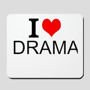 I Love Drama Mousepad