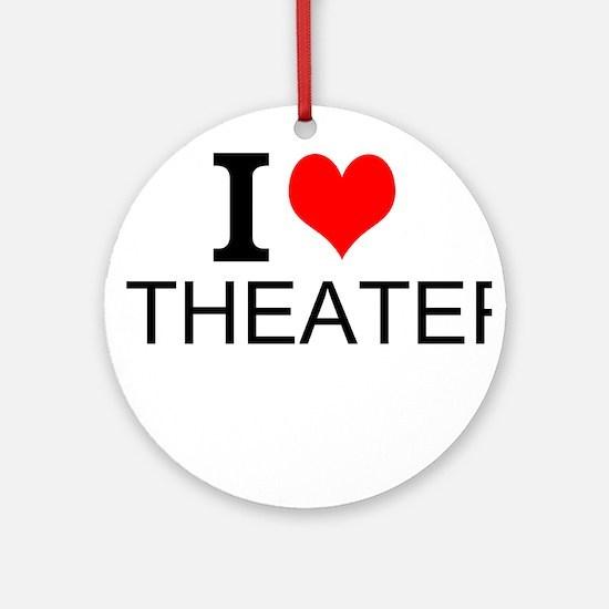 I Love Theater Round Ornament
