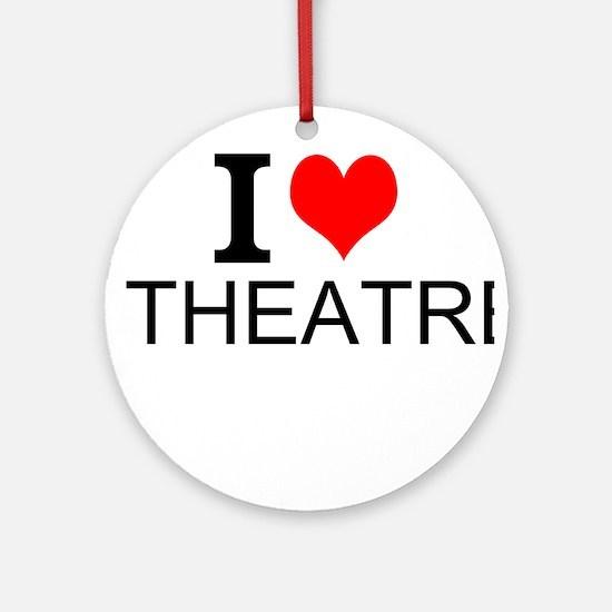 I Love Theatre Round Ornament