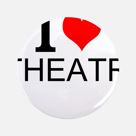 I Love Theatre Button