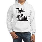 Tight is Right Hooded Sweatshirt