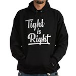 Tight is Right Hoodie (dark)