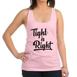 Tight is Right Racerback Tank Top