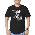 Tight is Right Men's Fitted T-Shirt (dark)