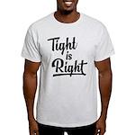 Tight is Right Light T-Shirt