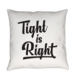 Tight is Right Everyday Pillow