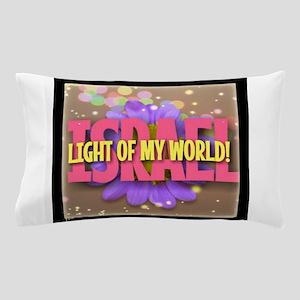 ISRAEL LIGHT OF MY WORLD Pillow Case