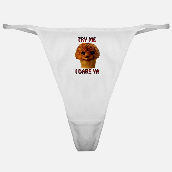 Try me I Dare Ya Lg Muffin man Classic Thong
