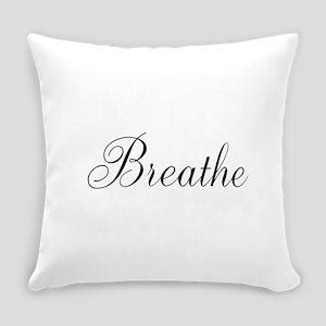 Breathe Black Script Everyday Pillow