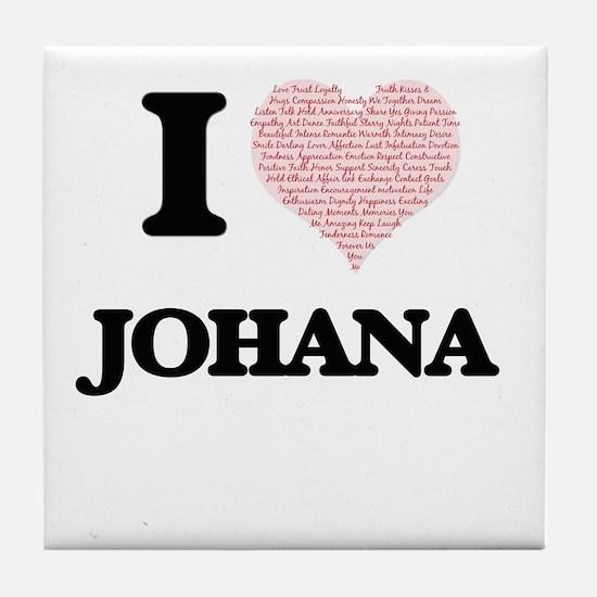 I love Johana (heart made from words) Tile Coaster