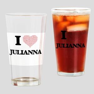I love Julianna (heart made from wo Drinking Glass