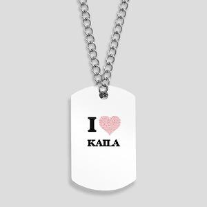 I love Kaila (heart made from words) desi Dog Tags