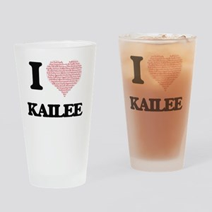 I love Kailee (heart made from word Drinking Glass