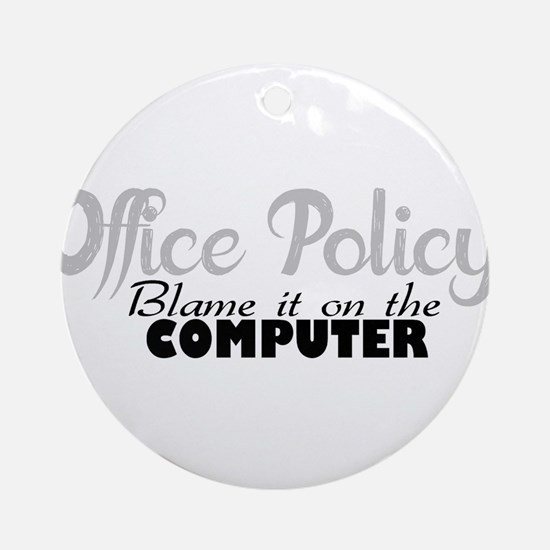 office policy Round Ornament