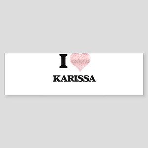 I love Karissa (heart made from wor Bumper Sticker