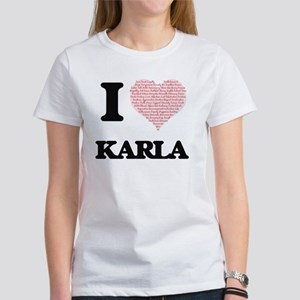 I love Karla (heart made from words) desig T-Shirt