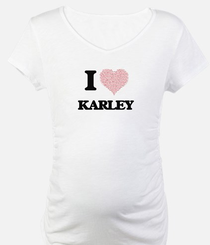 I love Karley (heart made from w Shirt