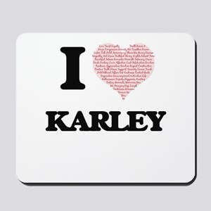 I love Karley (heart made from words) de Mousepad