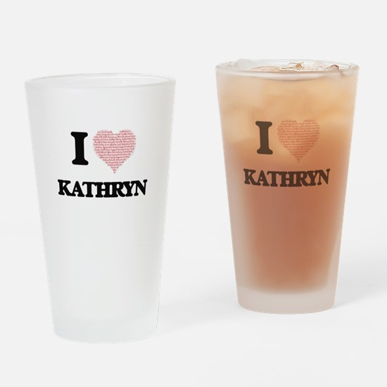 I love Kathryn (heart made from wor Drinking Glass