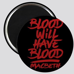 Macbeth Blood Will Have Blood Magnets