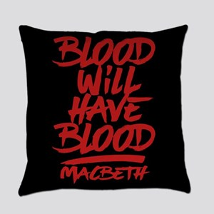 Macbeth Blood Will Have Blood Everyday Pillow