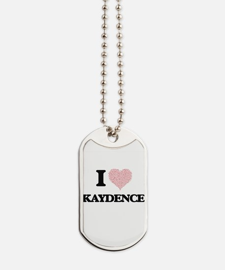 I love Kaydence (heart made from words) d Dog Tags