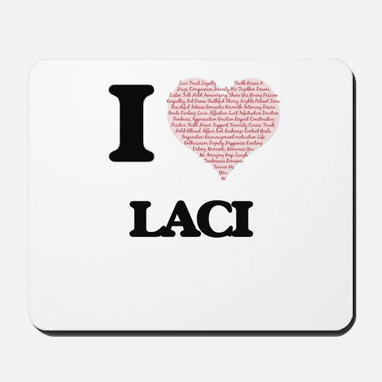 I love Laci (heart made from words) desi Mousepad