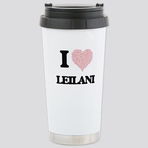 I love Leilani (heart m Stainless Steel Travel Mug