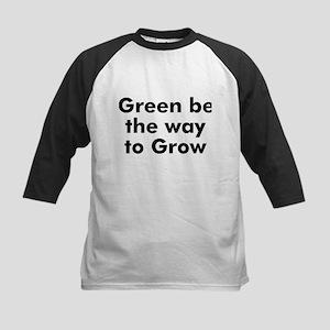 Green be the way to Grow Kids Baseball Jersey