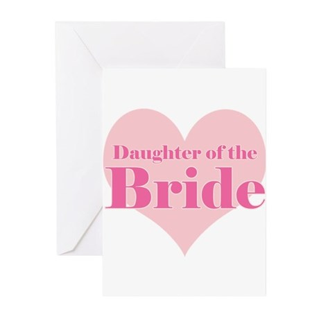 Daughter of the Bride pink he Greeting Cards (Pk o