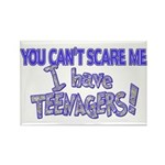 You Can't Scare Me - Teenagers! Rectangle Magnet