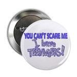 You Can't Scare Me - Teenagers! Button