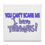 You Can't Scare Me - Teenagers! Tile Coaster