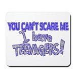 You Can't Scare Me - Teenagers! Mousepad