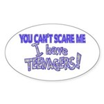 You Can't Scare Me - Teenagers! Oval Sticker