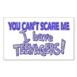 You Can't Scare Me - Teenagers! Sticker (Rectangul