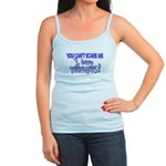 You Can't Scare Me - Teenagers! Jr. Spaghetti Tank