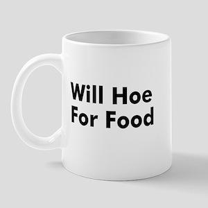 Will Hoe For Food Mug