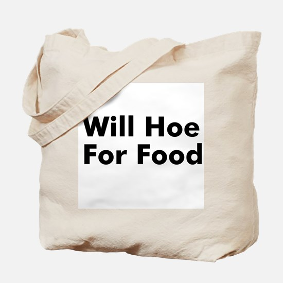 Will Hoe For Food Tote Bag