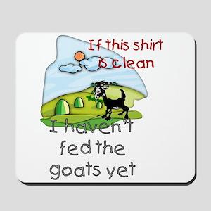 Haven't Fed Goats Yet Mousepad
